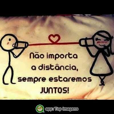 Não importa a distância, sempre estaremos juntos!