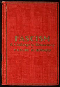 Title:  Fascism : a challenge to democracy Author:  Howard, M. W. (Milford Wriarson), 1862-1937 Date:  1928
