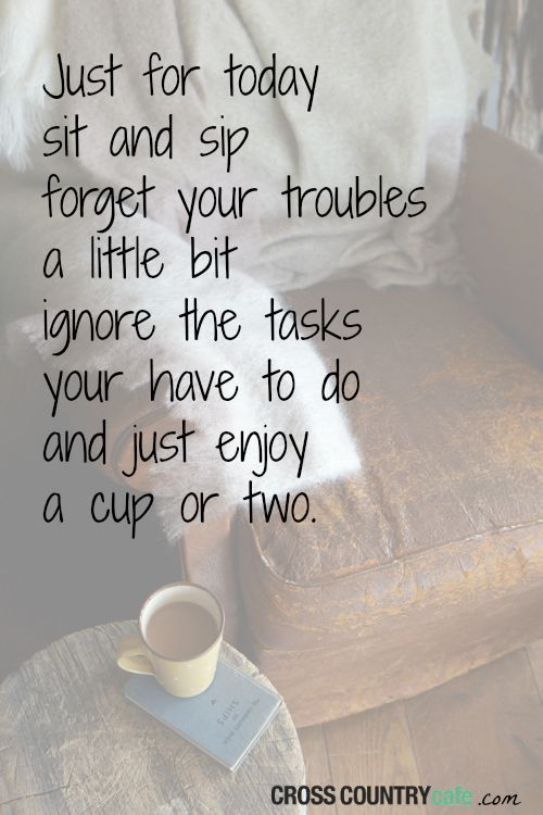 This Sounds Like A Great Plan To Me Coffee Quotes Tea Quotes Just For Today
