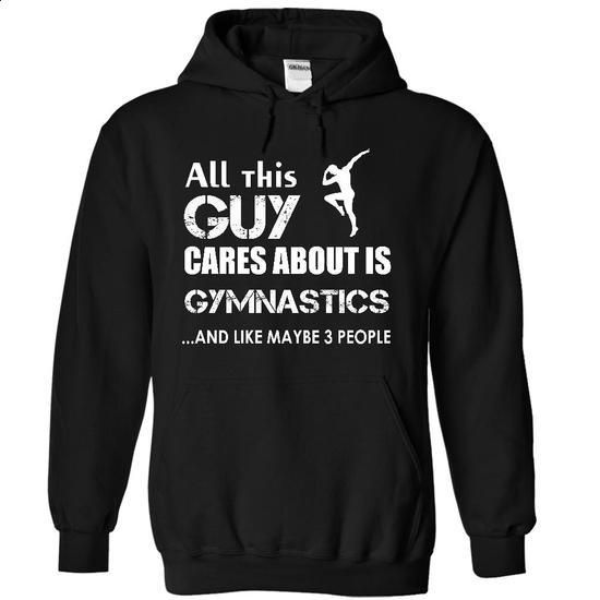 All this guy cares about is gymnastics - #lace tee #red hoodie. PURCHASE NOW => https://www.sunfrog.com/LifeStyle/All-this-guy-cares-about-is-gymnastics-3168-Black-19575294-Hoodie.html?68278