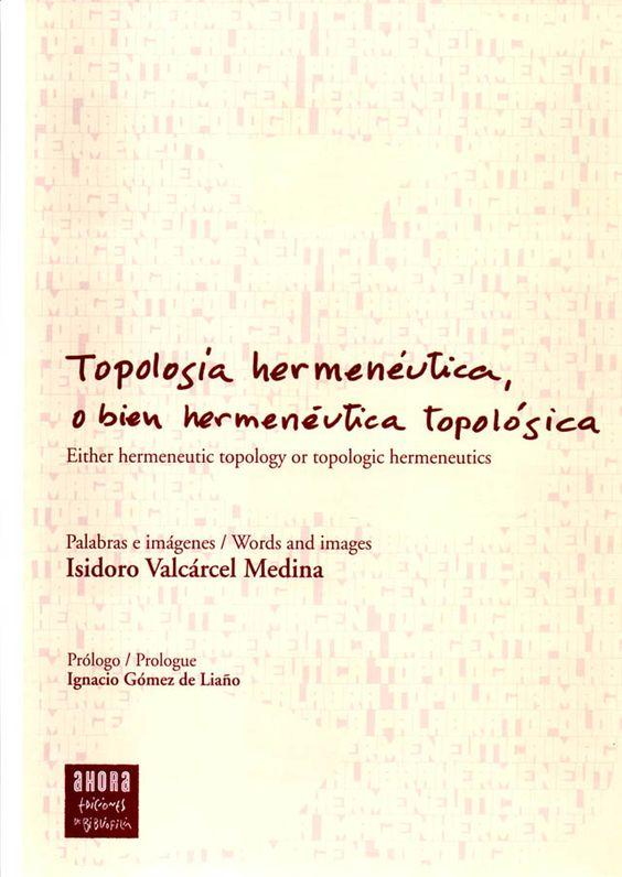 """Presentación en MAGOT (Madrid) el 17 de noviembre a las 12:30 h de """"Topología Hermenéutica"""" de Isidoro Valcárcel Medina ➡ www.uniliber.com"""