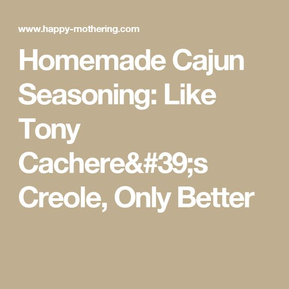 Homemade Cajun Seasoning: Like Tony Cachere's Creole, Only Better
