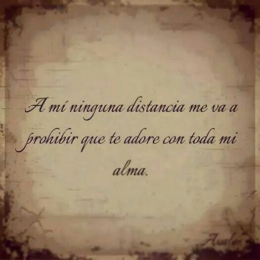 A mi ninguna distancia ...