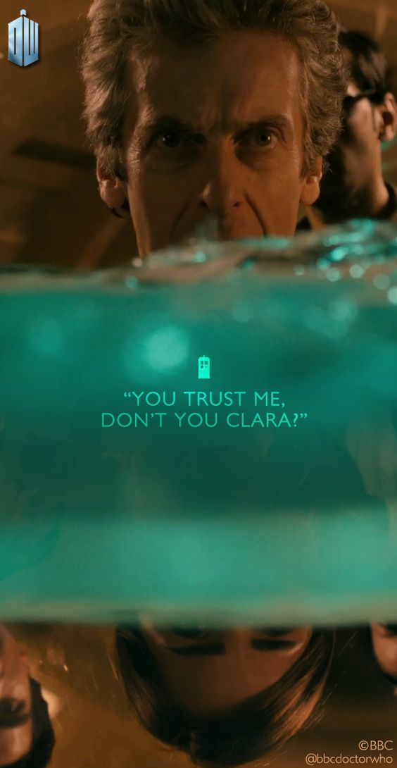 The 12th Doctor - ''You trust me, don't you Clara?'' - Screen cap - Doctor Who.S09E03 - ''Under the Lake'' (Doctor Who - BBC Series) source: Doctor Who