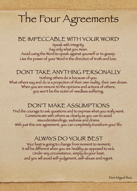 The Four Agreements - to follow it all one must become wise enough to make it an objective and goal