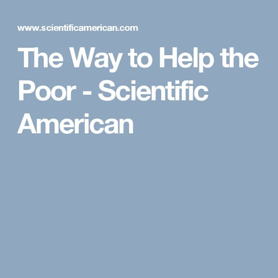 The Way to Help the Poor - Scientific American