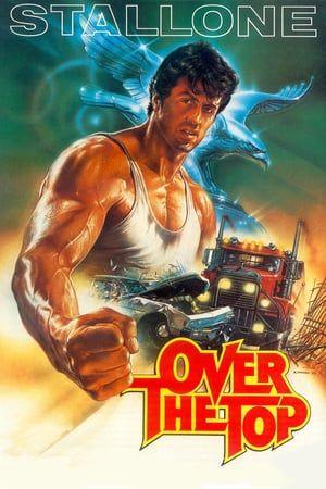Over The Top Terastakin Kovempi 1987 Kijken Volledige Downloaden Film Gratis Onlinelincoln Hawk On Kovia Kokenut R Sylvester Stallone Over The Top Top Movies