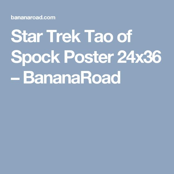Star Trek Tao of Spock Poster 24x36 – BananaRoad