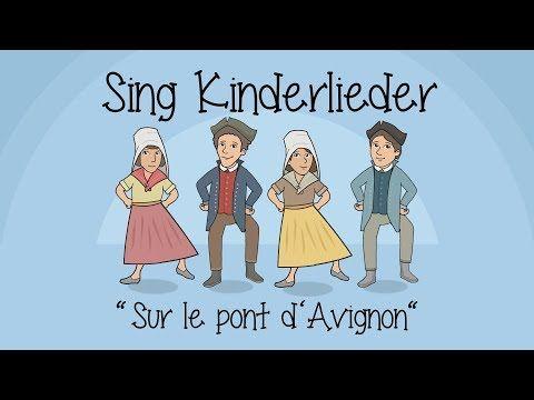 Sur Le Pont D Avignon Auf Der Bruck Von Avignon Kinderlieder Zum Mitsingen Sing Kinderlieder Youtube