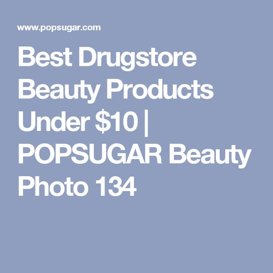 Best Drugstore Beauty Products Under $10 | POPSUGAR Beauty Photo 134