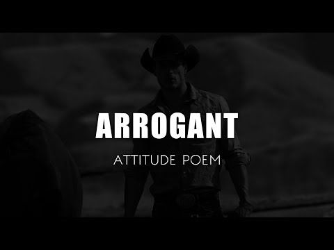 Arrogant Attitude Poem By Alive In Coffin Best Whatsapp