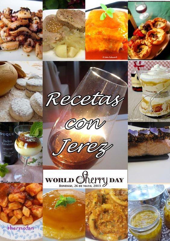 Recetas con Jerez  Recopilación de recetas elaboradas con Vino de Jerez, con motivo de la celebración del World Sherry Day