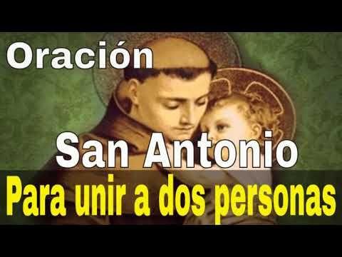 Oración A San Antonio Para Unir A Dos Personas Youtube