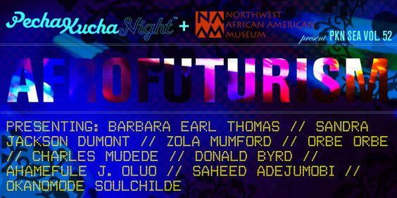 PechaKucha Night at NAAM: Afrofuturism   Northwest African ...