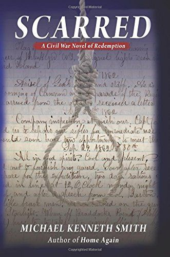 Scarred: A Civil War Novel of Redemption by Michael Kenne