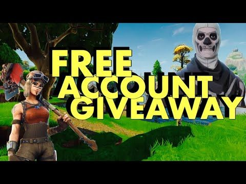 How to Get Free Fortnite Accounts 2018 Generator [Giveaway