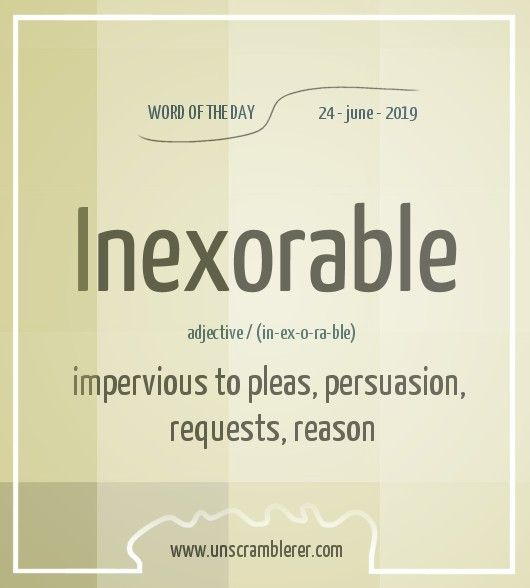 Inexorable Intelligent Words Words Uncommon Words Synonym.com is the web's best resource for english synonyms, antonyms, and definitions. inexorable intelligent words words