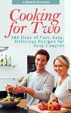 Cooking for Two: 365 Days of Fast, Easy, Delicious Recipes for Busy Couples - http://trolleytrends.com/health-fitness/cooking-for-two-365-days-of-fast-easy-delicious-recipes-for-busy-couples