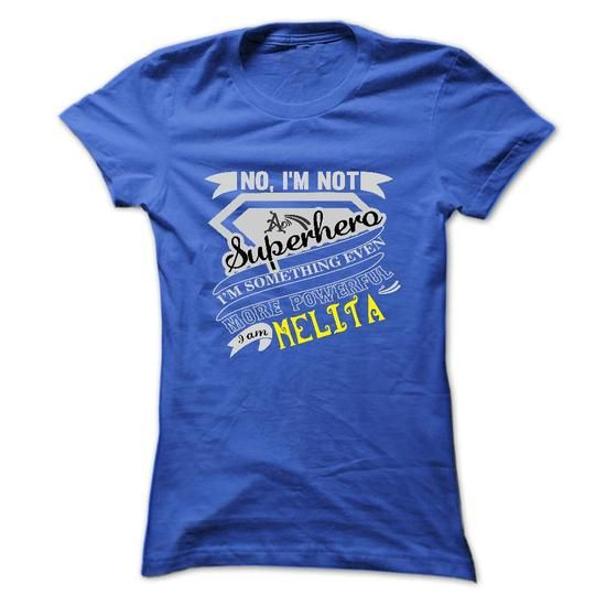 MELITA. No, Im Not Superhero Im Something Even More Powerful. Im MELITA - T Shirt, Hoodie, Hoodies, Year,Name, Birthday - #shirt for teens #maxi tee. MELITA. No, Im Not Superhero Im Something Even More Powerful. Im MELITA - T Shirt, Hoodie, Hoodies, Year,Name, Birthday, vintage tshirt,off the shoulder sweatshirt. SATISFACTION GUARANTEED =>...