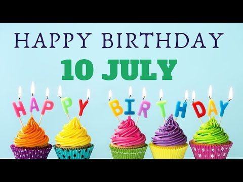 Hbd Wishes July 10 2019 Song Greeting Card Status Video For Your