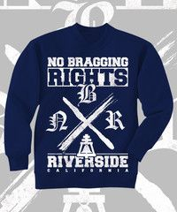 No Bragging Rights Riverside Design on Navy Crewneck Sweatshirt. Front Print.