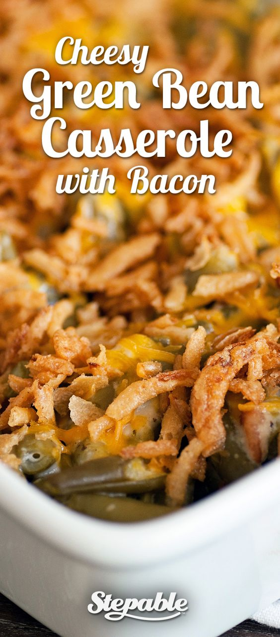 Cheesy Green Bean Casserole with Bacon. The BEST you'll ...