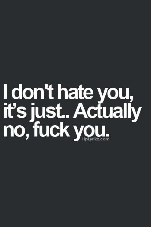You done fuck with my feelings so Fuck You Boo....pinterest: @BasicWhiiteGirl