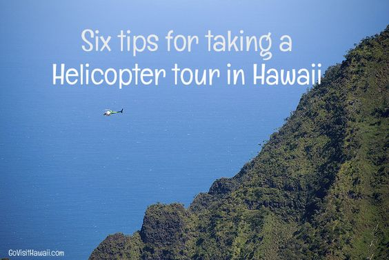 6 Tips for Choosing a Hawaii Helicopter Tour | Go Visit Hawaii