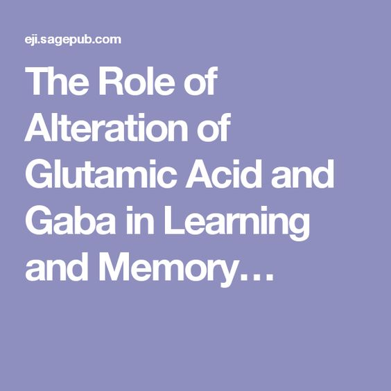The Role of Alteration of Glutamic Acid and Gaba in Learning and Memory…
