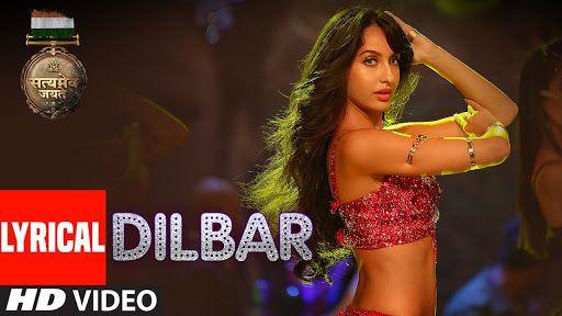 Dilbar Dilbar Lyrics Satyameva Jayate Dhavani Bhanushali Neha Kakar Lkka Lyrics In 2020 Neha Kakkar Dj Remix Songs Song Hindi