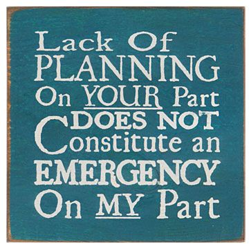 Lack of planning ...