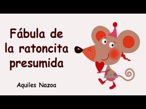Fábula De La Ratoncita Presumida Aquiles Nazoa Cuentos Infantiles Youtube Cuento Infantiles Ratones Cuentos