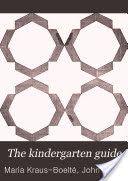 The kindergarten guide ...
