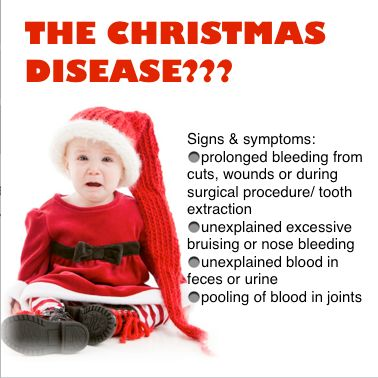 Do you know that there's such thing as Christmas Disease? The Christmas Disease is a bleeding ...