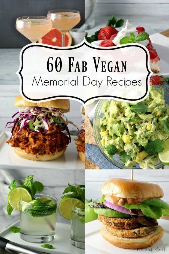 40 Fab Vegan Memorial Day Recipes - Eat. Drink. Shrink.