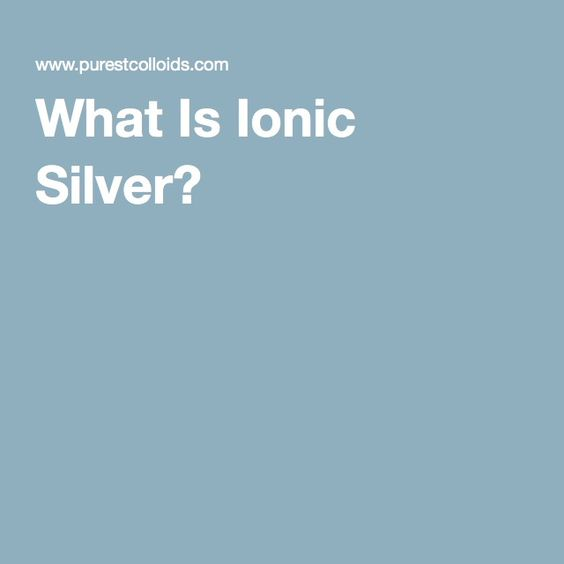 What Is Ionic Silver?