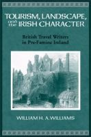 Tourism, landscape, and the Irish character : British travel writers in pre-famine Ireland / William H. A. Williams