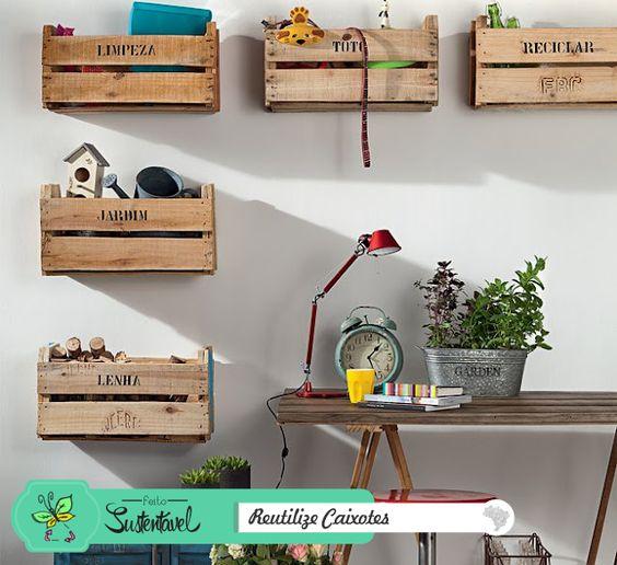 Reutilize caixotes e deixe tudo organizado!