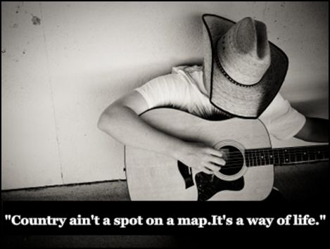 Country is a way of life :)