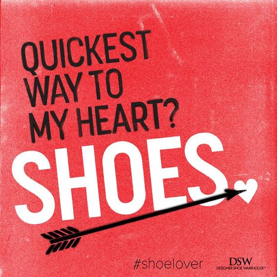 Buy me shoes. I'll love you forever! #DSW #shoelover