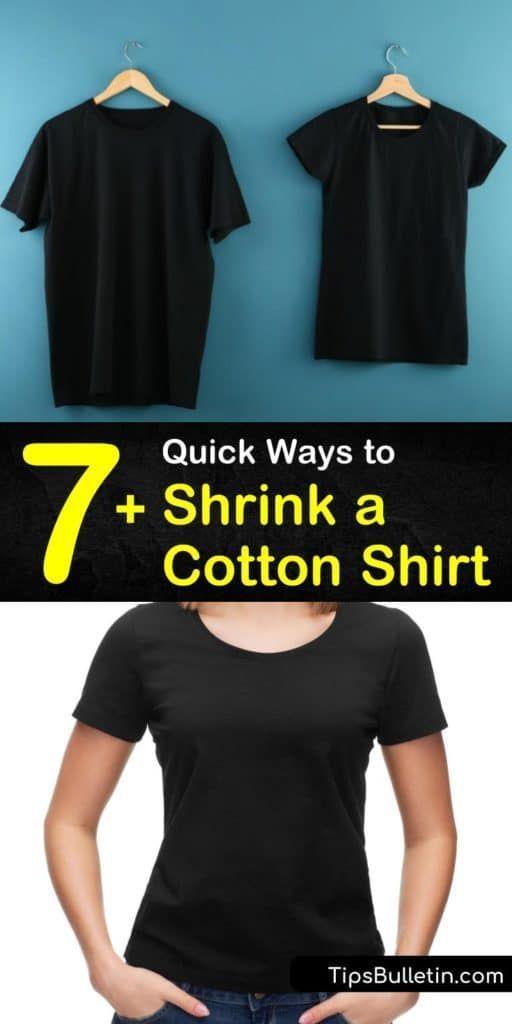 7 Quick Ways To Shrink A Cotton Shirt Cotton Shirt Shrink A Shirt Shirts