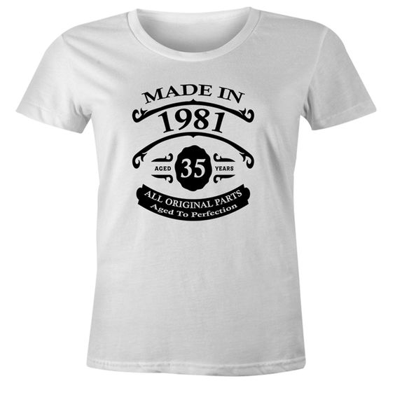 35th Birthday Gift T-Shirt - Made In 1981 - Aged 35 Years To Perfection Short Sleeve Womens T Shirt