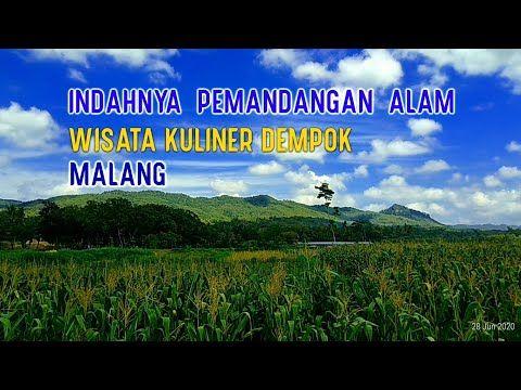 Menikmati Keindahan Alam View Landscape Kuliner Dempok Malang Youtube In 2020 Malang Landscape Views