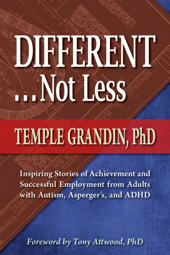 Different . . . Not Less: Inspiring Stories of Achievement and Successful Employment from Adults With Autism, Asp...