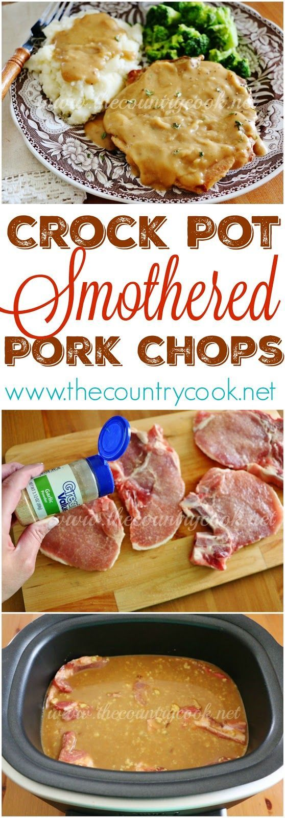 Crock Pot Smothered Pork Chops recipe from The Country Cook. Throw all the ingredients into the crock pot! I love recipes like this. And it makes its' own gravy. Perfect for mashed potatoes!