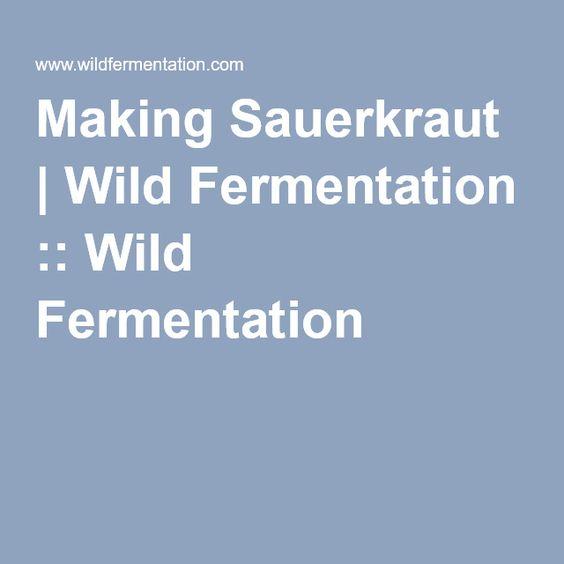 Making Sauerkraut | Wild Fermentation :: Wild Fermentation