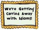 Free Sign and Balloons... Would be a great way to review the weekly idiom for core knowledge!
