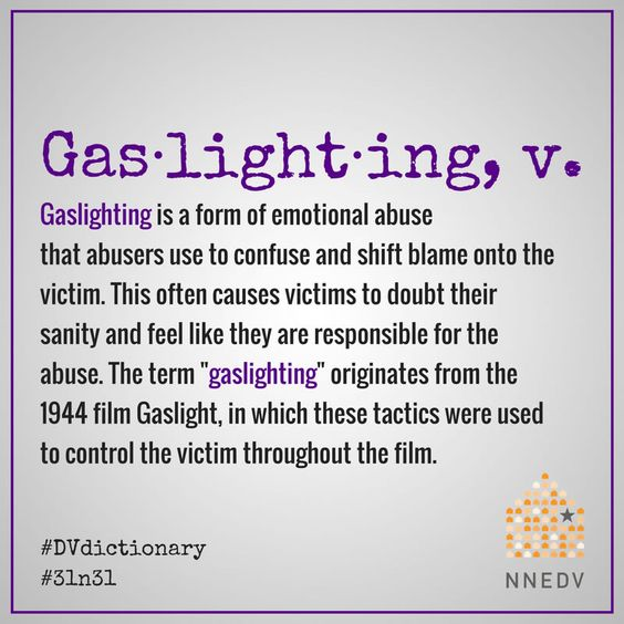 October 11 - Gaslighting causes victims to feel like they are responsible for the abuse. #31n31 #DVdictionary #DVAM2017