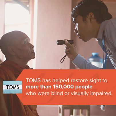 TOMS has helped restore sight to more than 150,000 people who were blind or visually impaired