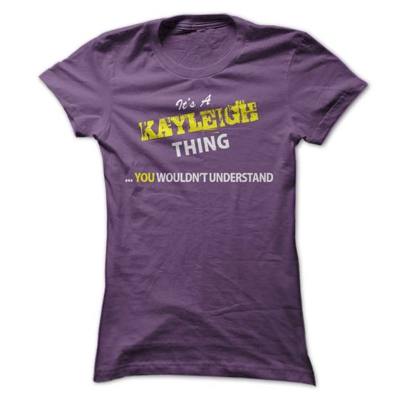 Its A KAYLEIGH thing, 【ᗑ】 you wouldnt understand !!KAYLEIGH, are you tired of having to explain yourself? With this T-Shirt, you no longer have to. There are things that only KAYLEIGH can understand. Grab yours TODAY! If its not for you, you can search your name or your friends name.Its A KAYLEIGH thing, you wouldnt understand !!